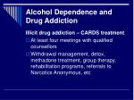 alcohol dependence and drug addiction12