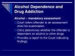 alcohol dependence and drug addiction5