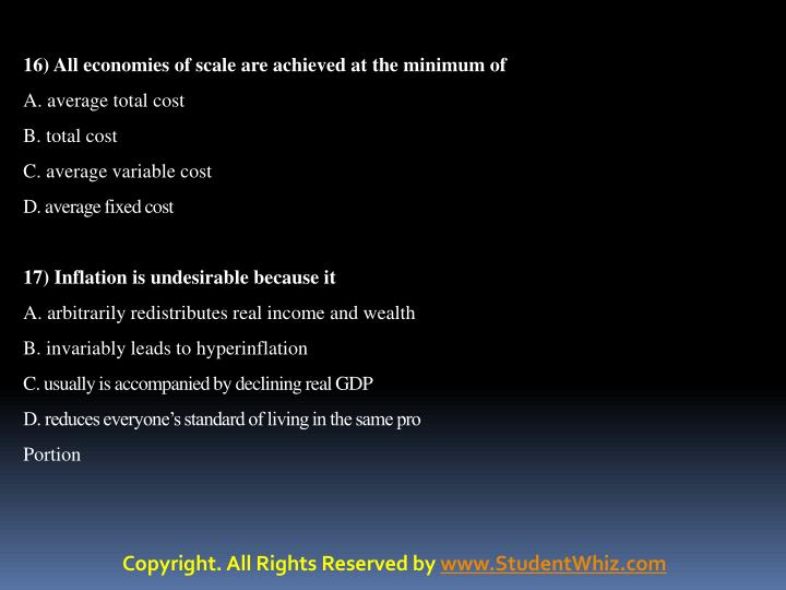 16) All economies of scale are achieved at the minimum of