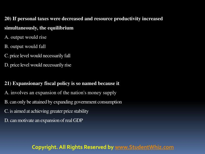 20) If personal taxes were decreased and resource productivity increased simultaneously, the equilibrium
