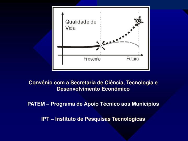 Convênio com a Secretaria de Ciência, Tecnologia e Desenvolvimento Econômico