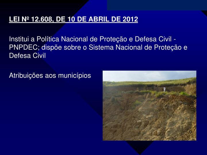 LEI Nº 12.608, DE10 DE ABRIL DE 2012