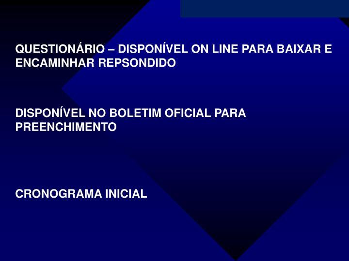 QUESTIONÁRIO – DISPONÍVEL ON LINE PARA BAIXAR E ENCAMINHAR REPSONDIDO