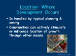location where development occurs