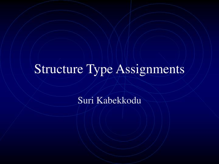 structure type assignments n.