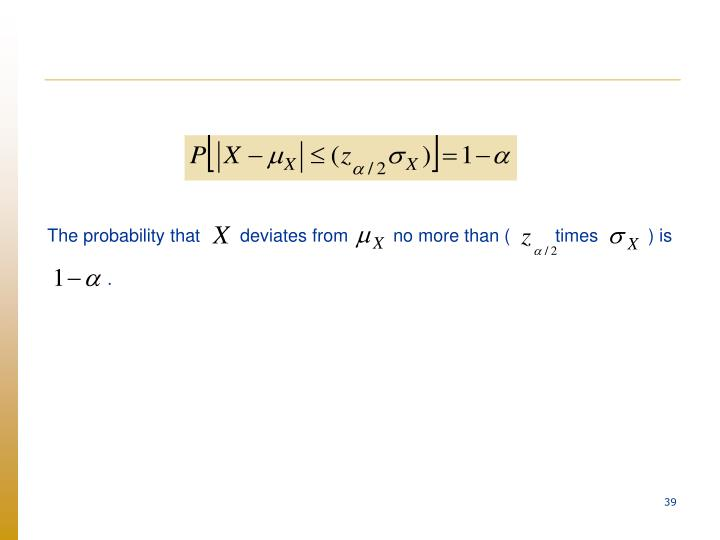 The probability that        deviates from         no more than (         times      ) is