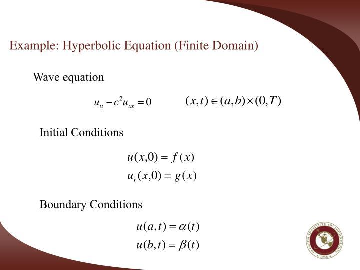 Example: Hyperbolic Equation (Finite Domain)