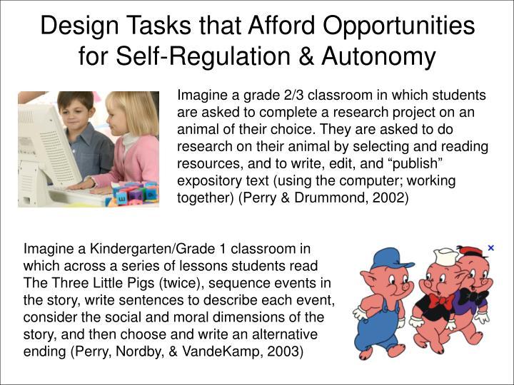 Design Tasks that Afford Opportunities for Self-Regulation & Autonomy
