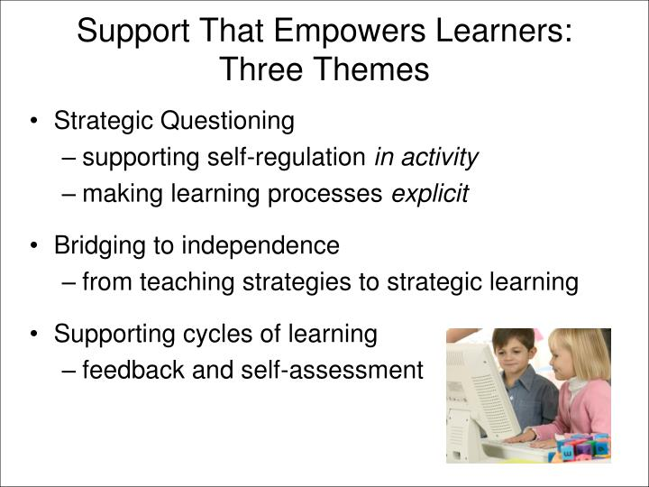Support That Empowers Learners: