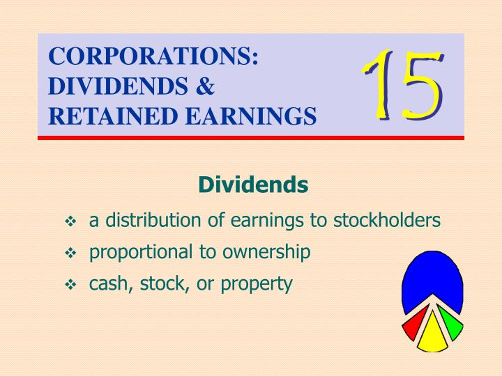 PPT - CORPORATIONS: DIVIDENDS & RETAINED EARNINGS PowerPoint