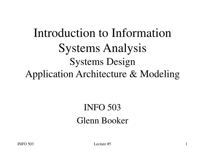 Introduction to information systems analysis systems design application architecture modeling