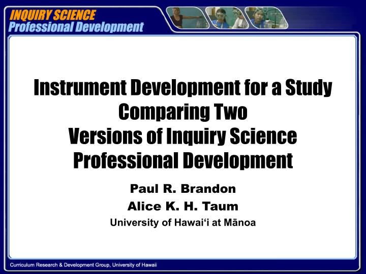 Instrument Development for a Study Comparing Two