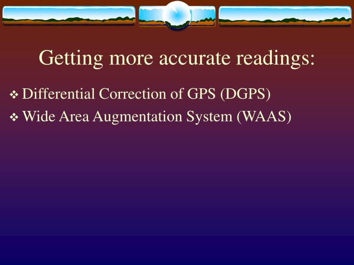 Getting more accurate readings: