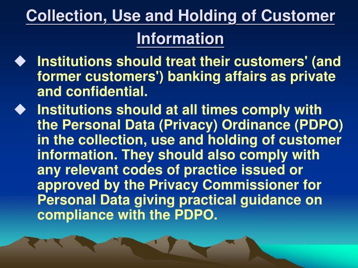 Collection, Use and Holding of Customer Information