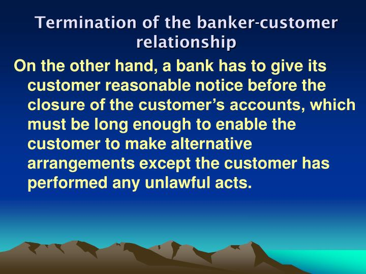 Termination of the banker-customer relationship