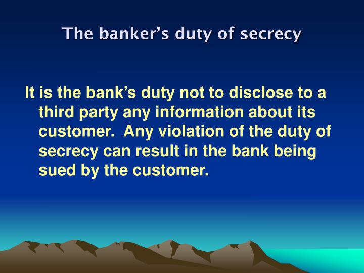 The banker's duty of secrecy