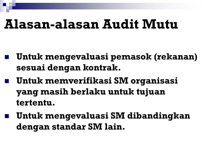 Alasan-alasan Audit Mutu