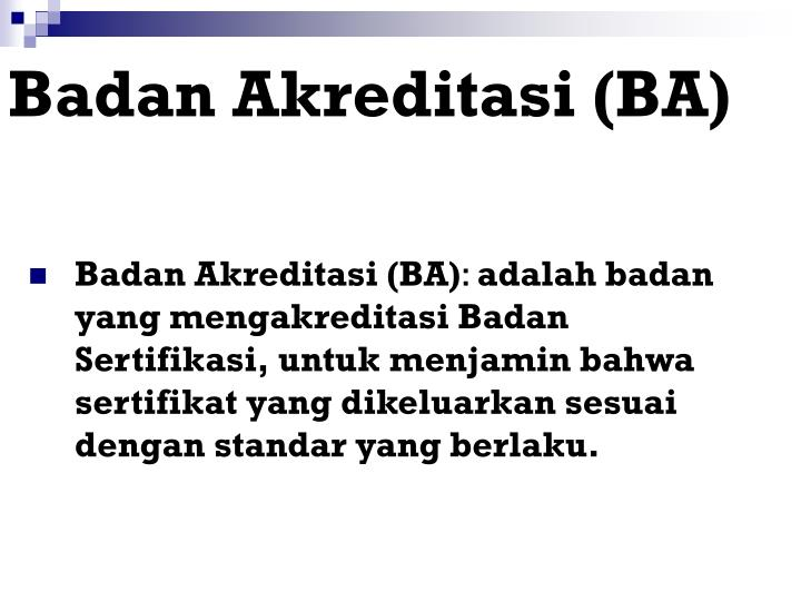 Badan Akreditasi (BA)