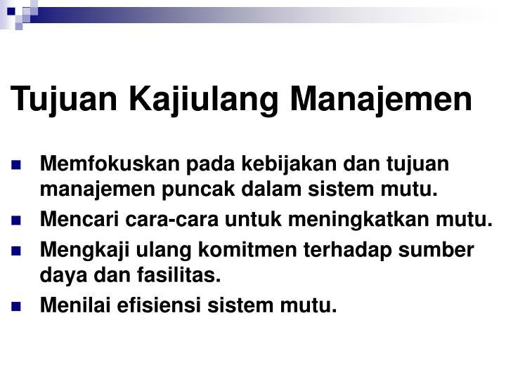 Tujuan Kajiulang Manajemen