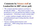 comments by science staff at londonmet in 2007 straw poll