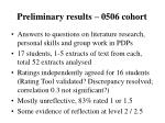preliminary results 0506 cohort