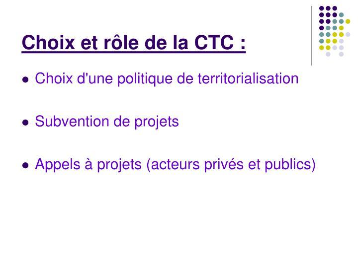 Choix et rôle de la CTC :