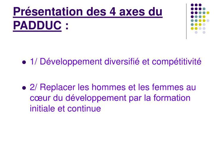 Présentation des 4 axes du PADDUC