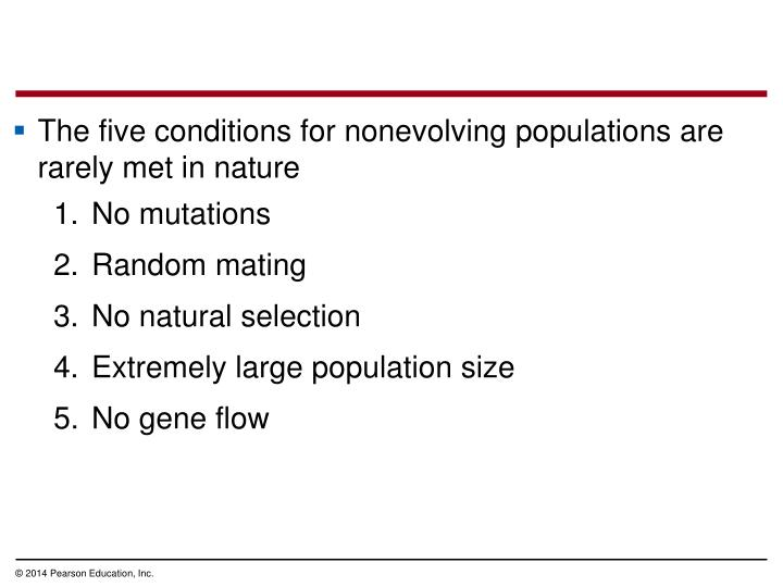 The five conditions for nonevolving populations are rarely met in nature