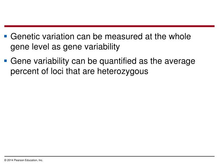 Genetic variation can be measured at the whole gene level as gene variability