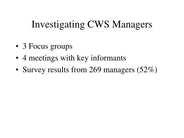 Investigating cws managers