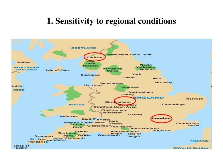 1. Sensitivity to regional conditions