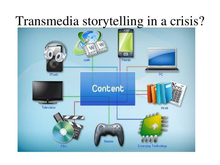 Transmedia storytelling in a crisis?