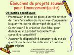 ebauches de projets soumis pour financement suite3