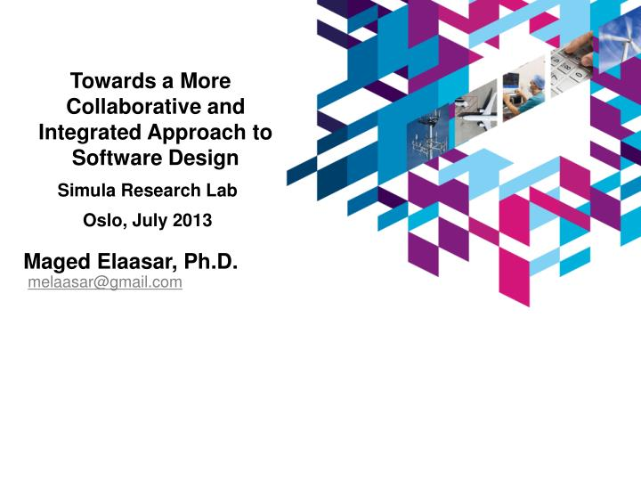 Towards a More Collaborative and Integrated Approach to Software Design