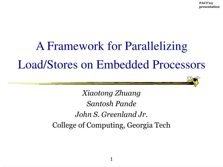 a framework for parallelizing load stores on embedded processors n.
