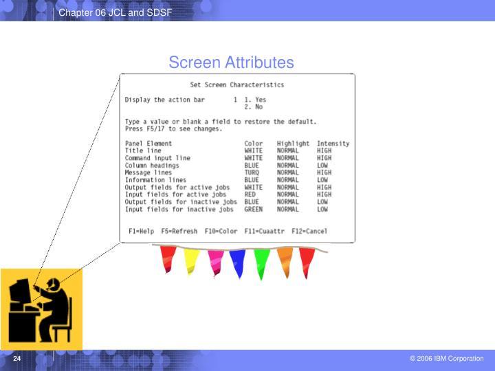 Screen Attributes