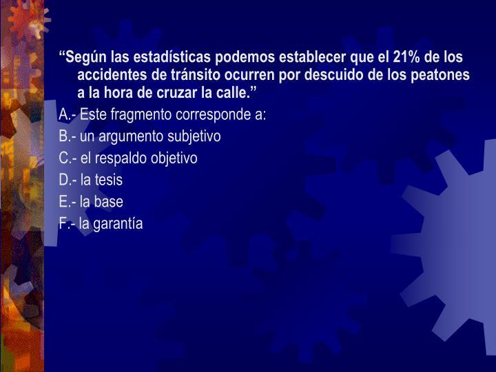 """""""Según las estadísticas podemos establecer que el 21% de los accidentes de tránsito ocurren por descuido de los peatones a la hora de cruzar la calle."""""""