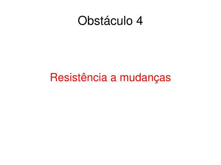 Obstáculo 4