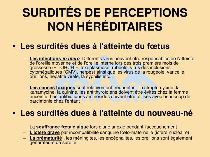 SURDITÉS DE PERCEPTIONS NON HÉRÉDITAIRES
