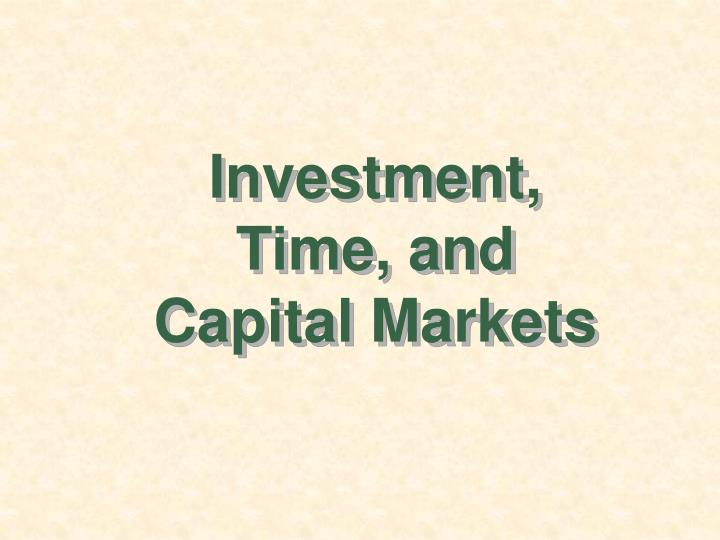 Investment time and capital markets