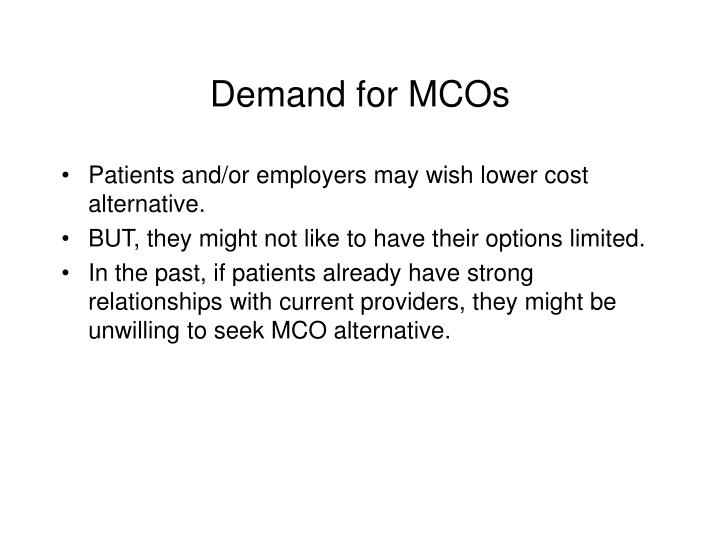 Demand for mcos