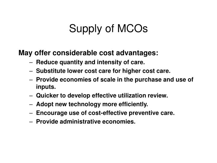 Supply of MCOs