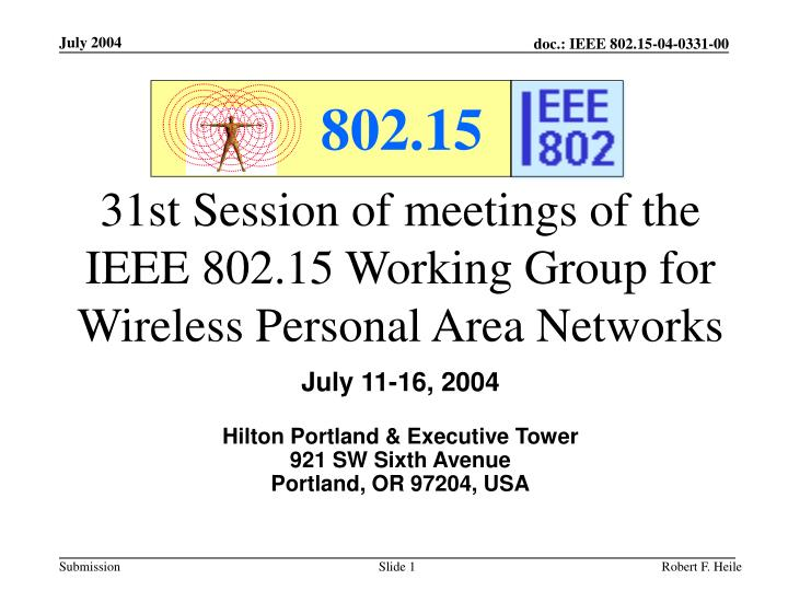 31st session of meetings of the ieee 802 15 working group for wireless personal area networks n.