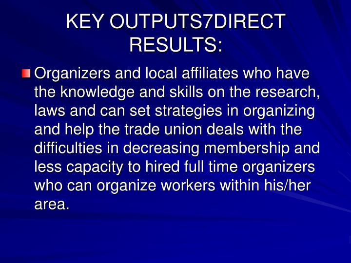 KEY OUTPUTS7DIRECT RESULTS:
