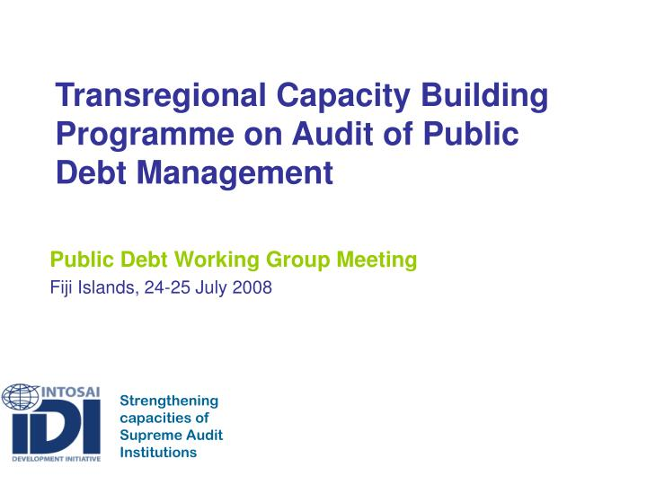 Transregional Capacity Building Programme on Audit of Public Debt Management