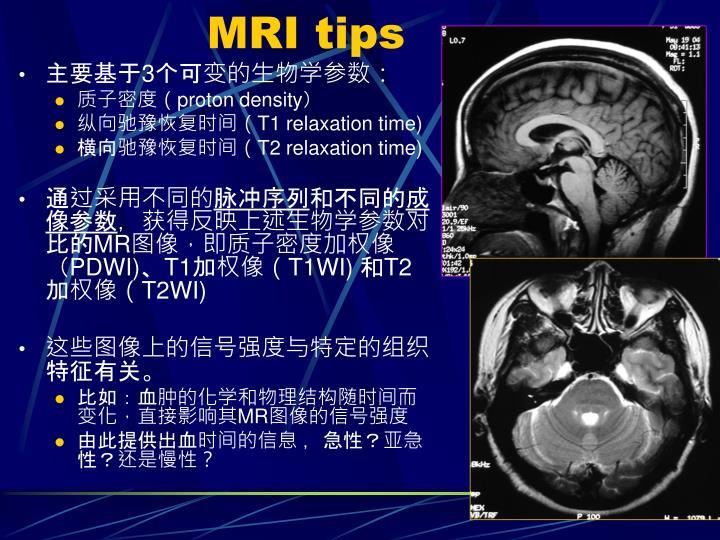 MRI tips