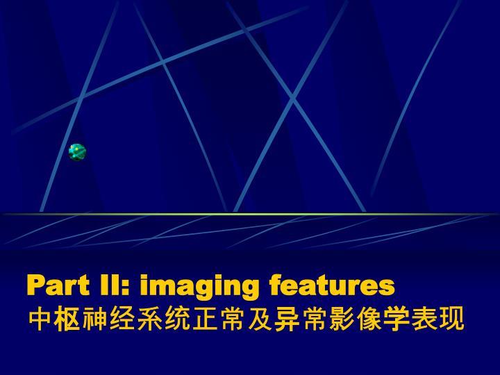 Part II: imaging features