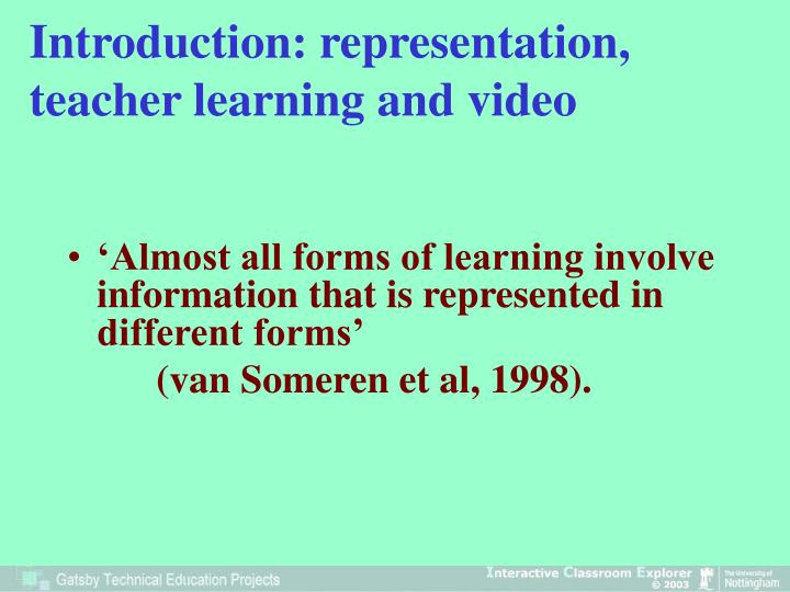 Introduction representation teacher learning and video