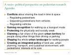 a socio political perspective on pedestrian research agendas