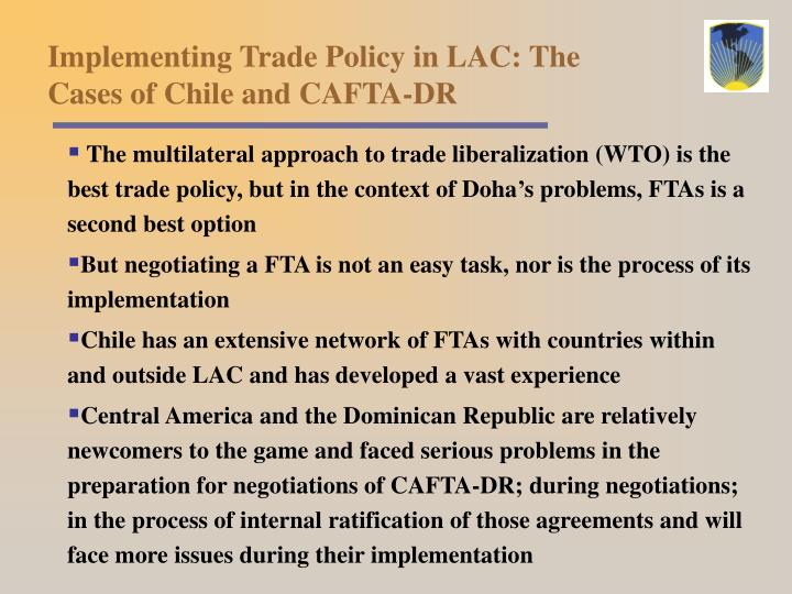 Implementing Trade Policy in LAC: The Cases of Chile and CAFTA-DR